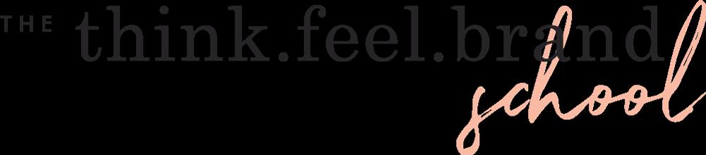 The Think Feel Brand School
